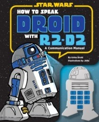 9781452113937_how_to_speak_droid_with_r2d2_large